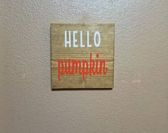 Hello Pumpkin - Wood Sign - Fall Decor - Thanksgiving Decor - Fall Decoration - Thanksgiving Decoration - Pumpkin Sign