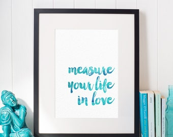 Instant Download | Measure Your Life in Love - Blues | Digital Art Watercolor Printable Quote from RENT the Broadway Musical | 8x10 & 11x14