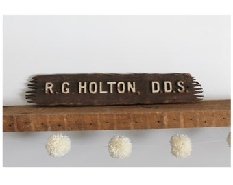 Antique Carved Wood Rustic Dentist Sign R. G. Holton D.D.S.