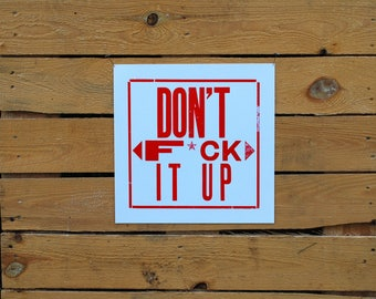Don't F*ck It Up