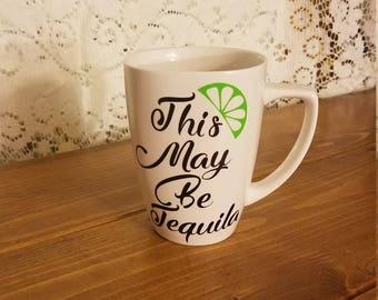This May Be Tequila mug
