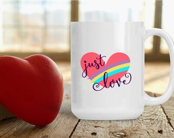 Just Love Mug, Lesbian Gay LGBTQ Pride Mug, I Love You Cup, Funny and Humorous Mug, Coffee Tea Lover Gift Idea, Marry Me Coffee Gift