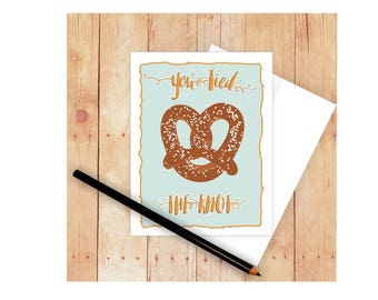 Funny Love Card, Funny Wedding Card,  You Tied the Knot, Soft Pretzel, Non traditional Wedding