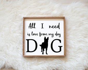 Hand Painted German Shepherd All I Need is Love from my Dog Sign on Wood, Dog Decor Dog Painting, Gift for Dog People New Puppy Housewarming