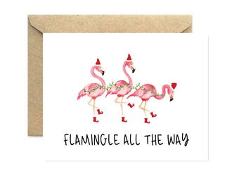 Flamingle All The Way, Funny Christmas Card, Holiday Card, Winter Card - 02H