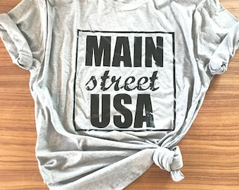 Main Street USA.  Unisex Fit. Main Stream Shirt. Main Street. USA T Shirt.Independent Day T Shirt.