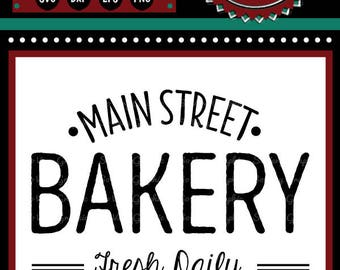 Main Street Bakery Sign | Cutting File | Printable | svg | eps | dxf | png | Home Decor | Stencil | HTV | Vinyl | Vintage | Farmhouse
