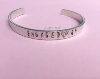 Engaged Af Cuff Bracelet, Engagement Gift, Bridal Shower Gift, Bachelorette Party Gift, Bride To Be, Engaged, Simple Jewelry, Hand Stamped