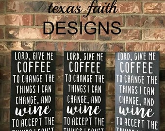 Lord, Give me COFFEE to change the things I can change Wine to accept the things I can't Coffee Sign Wine Sign Funny