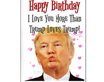 Donald Trump, Funny Birthday Card, Birthday Card, Trump Birthday Card, Funny Trump Card, Funny Holiday Card, Trump Greeting Card, Gift, Note