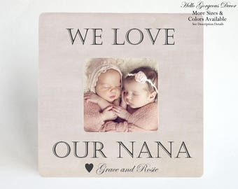 Nana Grandmother Gift Picture Frame Personalized Grandma Gift from Baby / Grandkids We Love Our Nana Customized Photo Frame Grandparent Gift