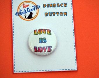 Love is Love 25mm pinback button badge Rainbow LGBT Pride