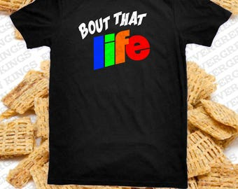 Bout That LIFE T Shirt