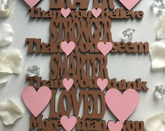 Braver than you think laser cut wooden sign