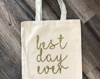 Best day ever bridesmaid bags - totes - wedding bags - wedding totes - guest bags - welcome bags