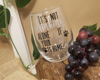 Drinking Alone Dog, If Your Dog Is At Home, Valentine's Day Gift, Funny Dog Mom Gift, Stemless Wine Glass, Dog And Wine Lover Gift, Gifts