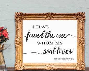 I have found the one whom my soul loves sign - song of solomon - wedding bible verse - PRINTABLE - 8x10 - 5x7