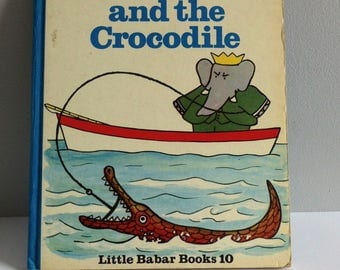 Babar and the Crocodile Book, Jean De Brunhoff, hardback, 1970.