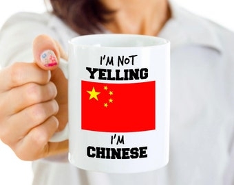 Chinese Pride Mug - I'm Not Yelling I'm Chinese - Chinese Mom or Chinese Dad Gift - Mother's or Father's Day - China Flag Gift