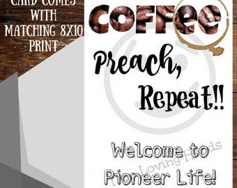 Coffee preach repeat welcome to pioneer life, new pioneer gift, 8x10 instant download, Jehovah's Witness gift, jw pioneer, jw gift