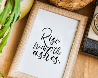 Inspirational Wall Art Prints | Rise From The Ashes | Inspirational Poster | Wall Art Printable | Wall Art Quote | Typography Wall Art Print