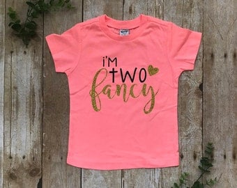 I'm TWO fancy.  Second Birthday Shirt.