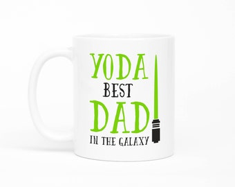 Yoda Best Dad, Yoda Best Dad Mug, Funny Dad Mug, Gift For Dad, Fathers Day Gift, Yoda Mug, Star Wars Mug, Funny Dad Gift, Best Dad Mug