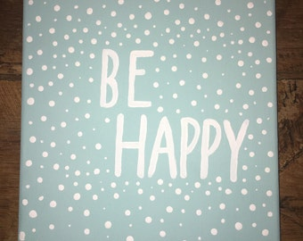 Be Happy Quote Canvas