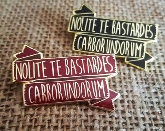 "The Handmaid's Tale ""Nolite Te Bastardes Carborundorum"" Enamel Pin"