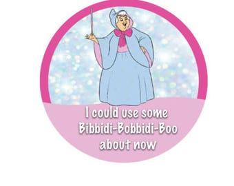 Fairy Godmother Button - Cinderella Button - Disney Park Button - Bibiddi Bobbidi Boo Button - Theme Park Button - Disney Button - Fairy Pin