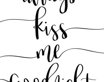 Always Kiss Me Goodnight Print | Instant Download | Calligraphy | Hand Lettered | Home Decor