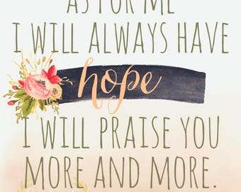 As For Me I Will Always Have Hope