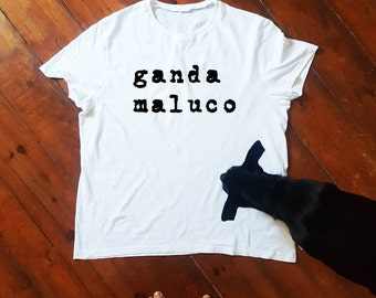 Gift for men; Cool T-shirt in Portuguese; Customized Top; Graphic fashion; trendy tee; Ganda Maluco; Portugal; Portuguese; Fashion