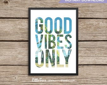 Good Vibes Only Print - Quote Print - Inspirational Quote,  Printable Wall Art - 5x7 and 8x10 - Digital download
