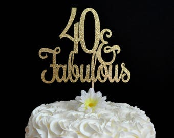 40 & Fabulous Cake Topper - Glitter Cake Topper - 40th Birthday Party Decoration - 40 and Fabulous - Adult Milestone Birthday Cake Topper