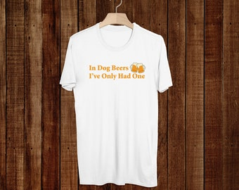 T-Shirt - Dog Dad Shirt - Dog Mom - Beers - Shirt - Tee - Unisex - In Dog Beers - Beer Gift - Funny - Gift - Beer Shirt - Best Selling Shirt