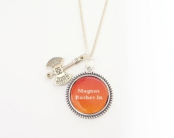 Magnus Rushes In. The Adventure Zone quote necklace.