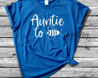 Auntie to Bee T-Shirt Pregnancy Announcement Sister Ladies Womens Aunt to be Gift Present Baby Shower Reveal Party Plus Size Available