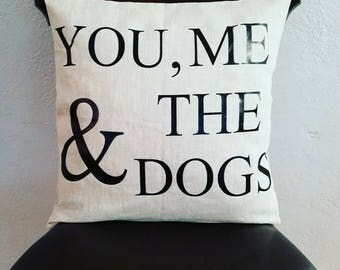 You, Me & The Dogs custom 18 X 18 inch pillow cover