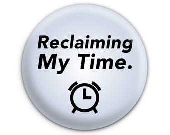 Reclaiming My Time Maxine Waters Pinback Button // Pin // Badge