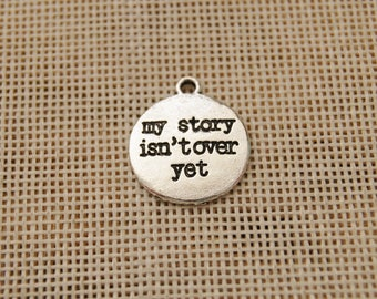 My story isn't over yet charm pendant,17mm,antique silver Supplies,DIY Supplies