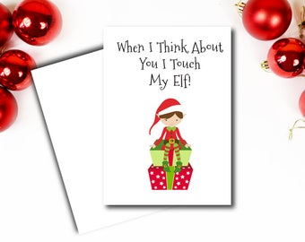 Elf card, Elf Christmas card, When I think about you I touch my elf, Christmas Elf, Cheeky Christmas card, Rude Christmas card, Xmas card.