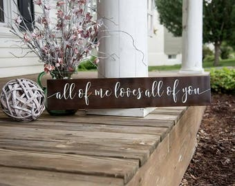 All of me loves all of you sign.  Weddings, Wedding decor, Wedding sign, Anniversary, Anniversary gift, Valentines day, wood signs.