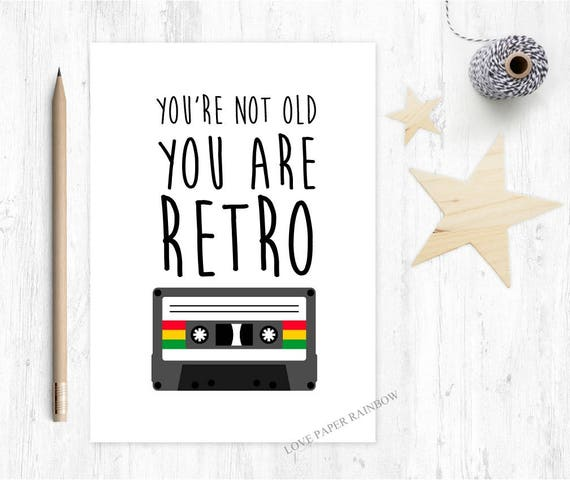 You're Not Old You Are Retro 80s Cassette Birthday Card
