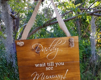 Daddy here comes Mummy - Rustic timber wedding sign