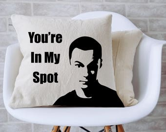 """Big Bang Sheldon You're In My SpotCouch Pillow (14"""" x 14"""") - Insert Included"""
