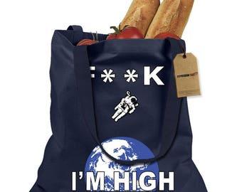 F**K I'm High Space Man Shopping Tote Bag