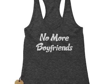 No More Boyfriends Racerback Tank Top for Women