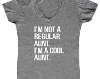 ON SALE - Im Not A Regular Aunt.. Im A Cool Aunt - Ladies' V-neck