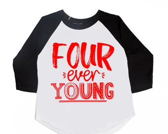 Four ever young- Fourth Birthday Tee - Four Year Old - FOUR - Unisex Birthday Shirt - Forever Young - Trendy Shirts - Toddler Birthday